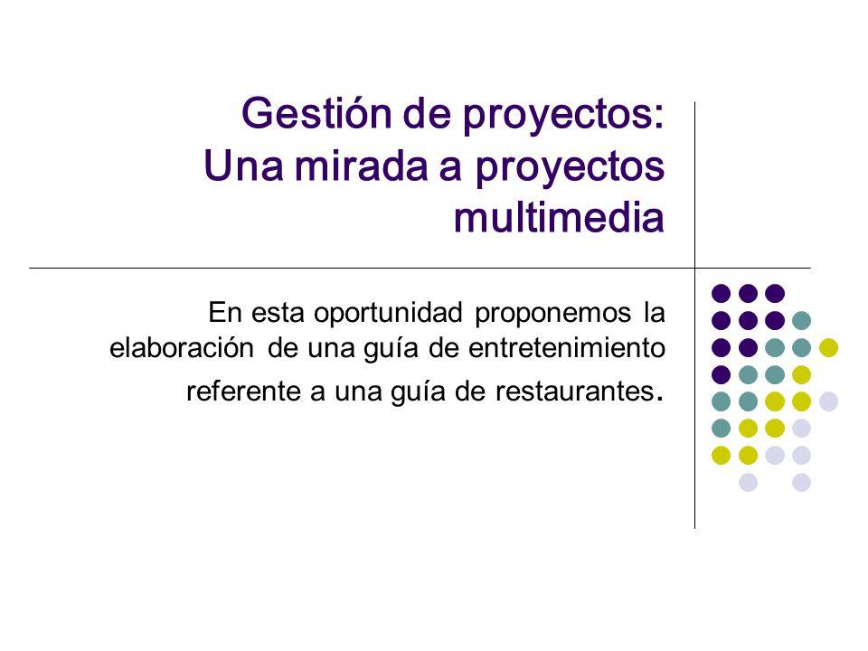 Gestión de proyectos: Una mirada a proyectos multimedia En esta ...
