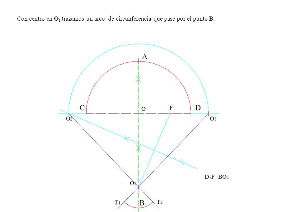 Con centro en O 1 trazamos un arco de circunferencia que pase por el punto B.