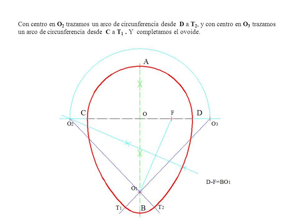 Con centro en O 2 trazamos un arco de circunferencia desde D a T 2, y con centro en O 3 trazamos un arco de circunferencia desde C a T 1.
