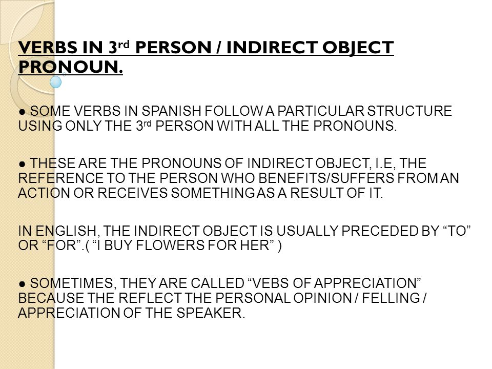 VERBS IN 3 rd PERSON / INDIRECT OBJECT PRONOUN.
