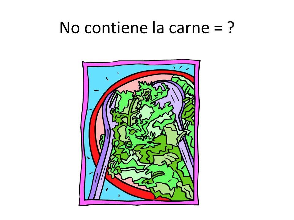 No contiene la carne = ?