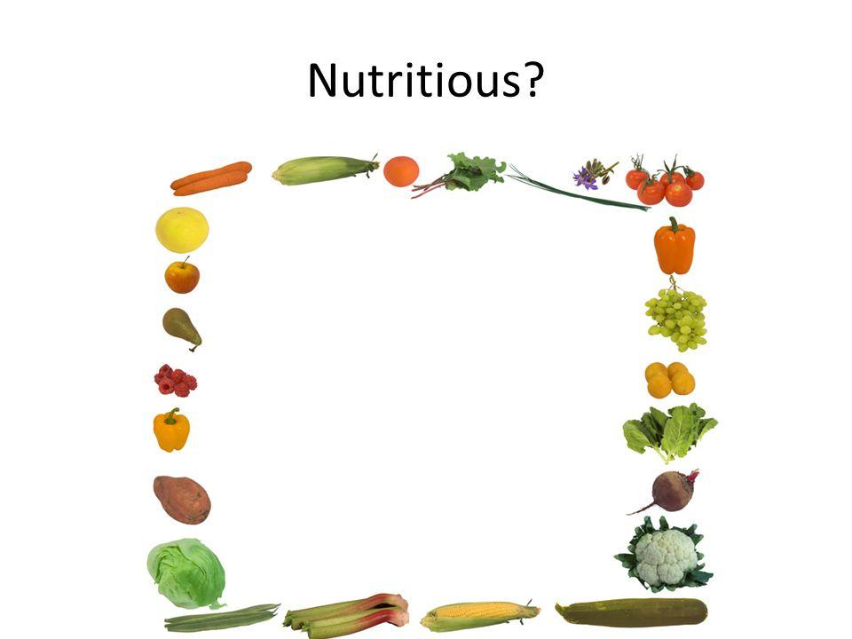 Nutritious?
