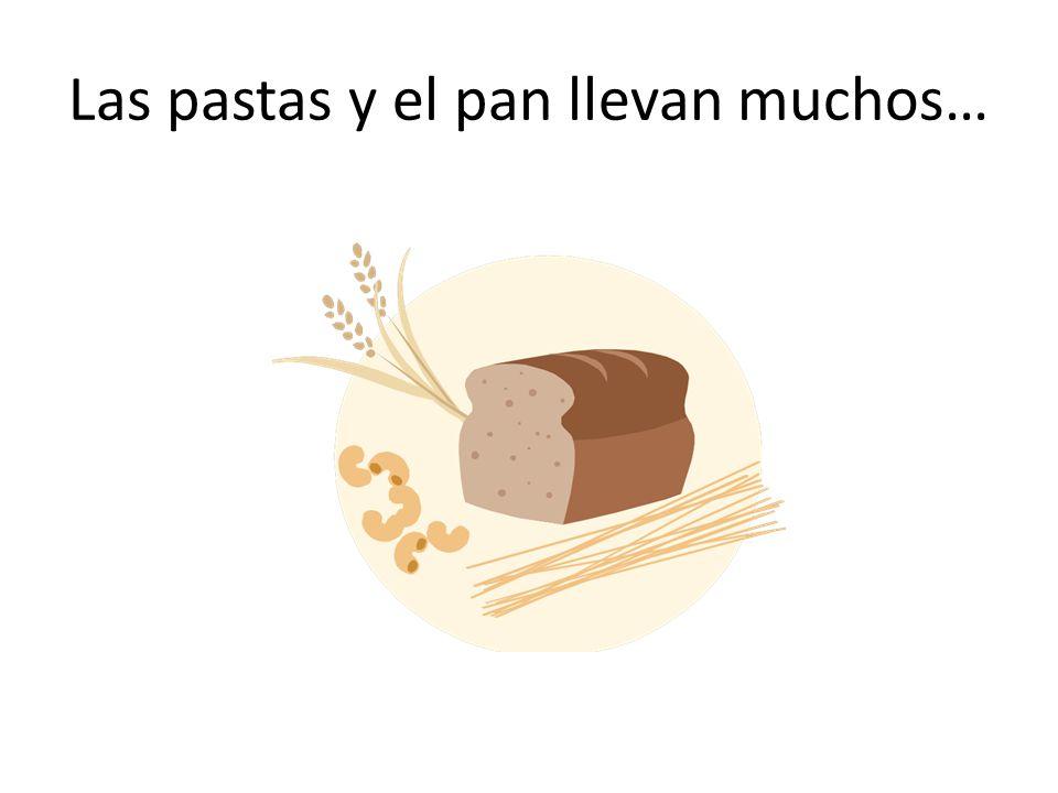 Las pastas y el pan llevan muchos…