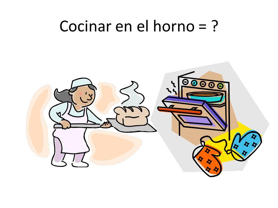 Cocinar en el horno = ?
