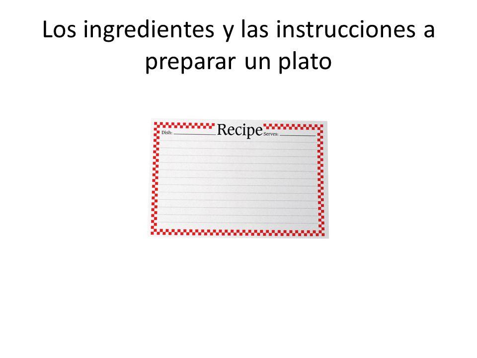 Los ingredientes y las instrucciones a preparar un plato
