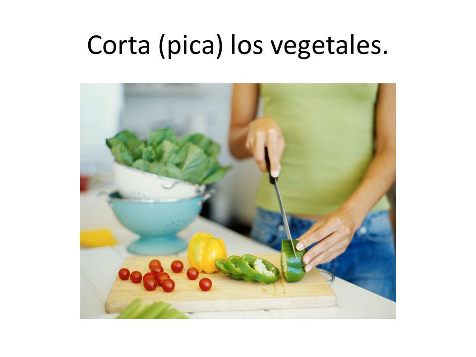 Corta (pica) los vegetales.