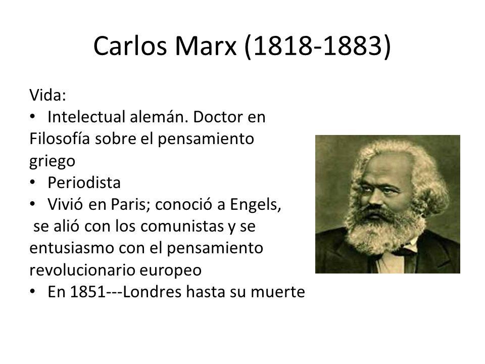 Carlos Marx (1818-1883) Vida: Intelectual alemán.