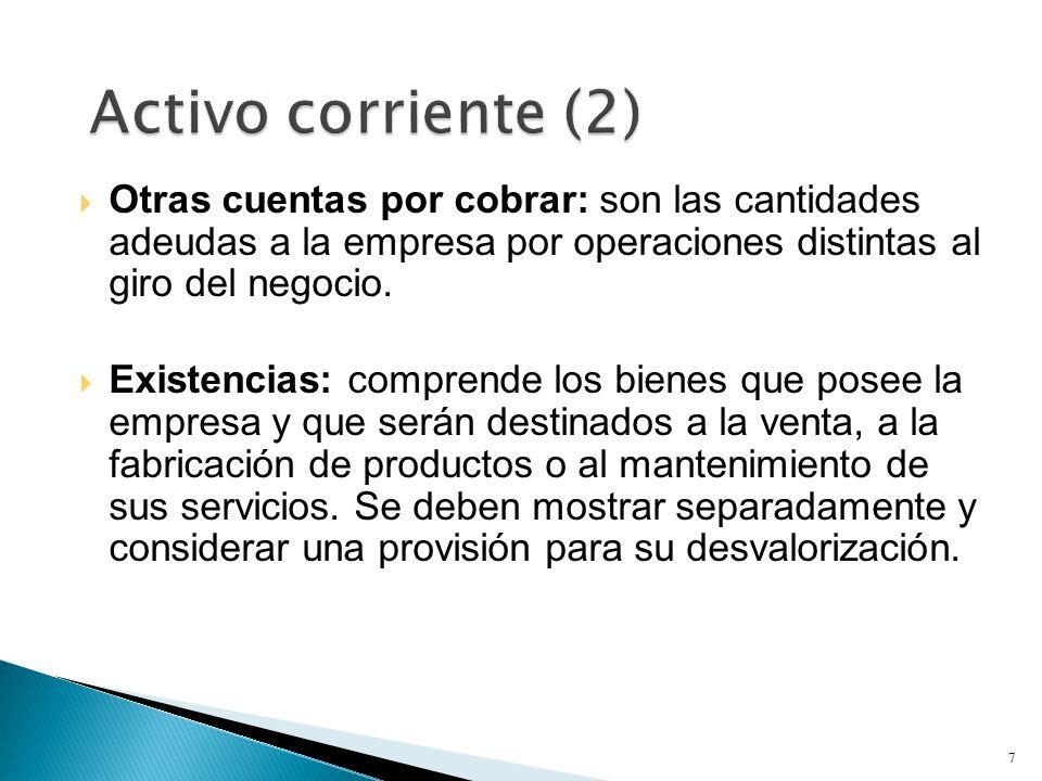  Otras cuentas por cobrar: son las cantidades adeudas a la empresa por operaciones distintas al giro del negocio.