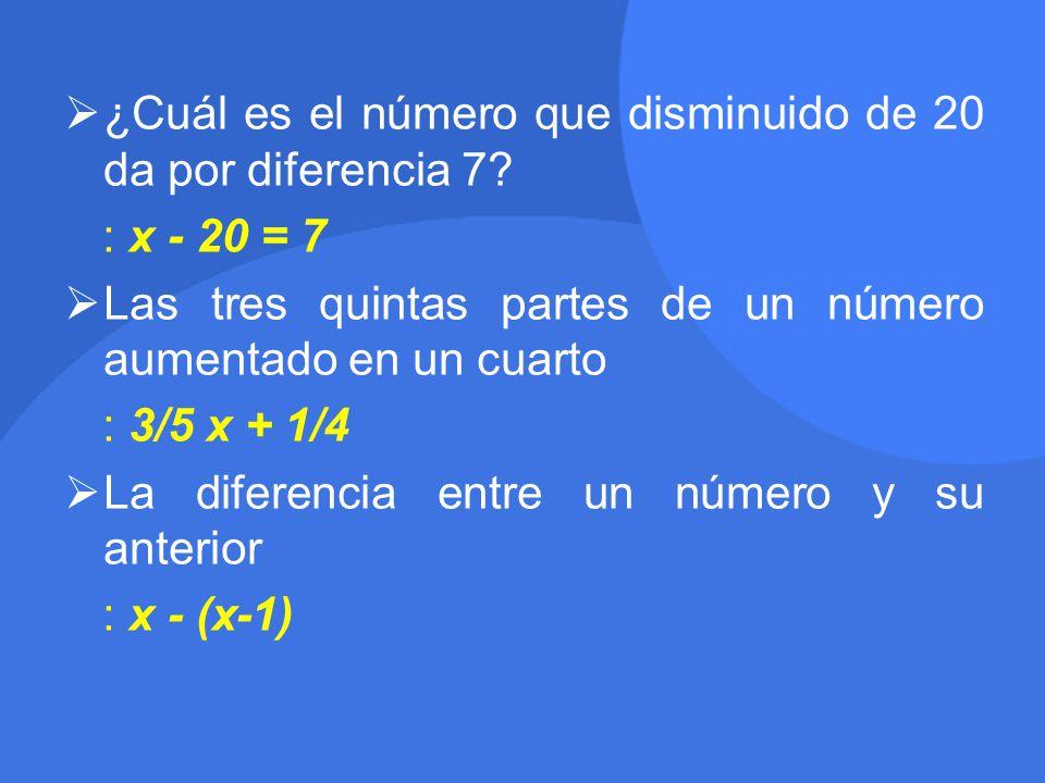 ¿Cuál es el número que disminuido de 20 da por diferencia 7.