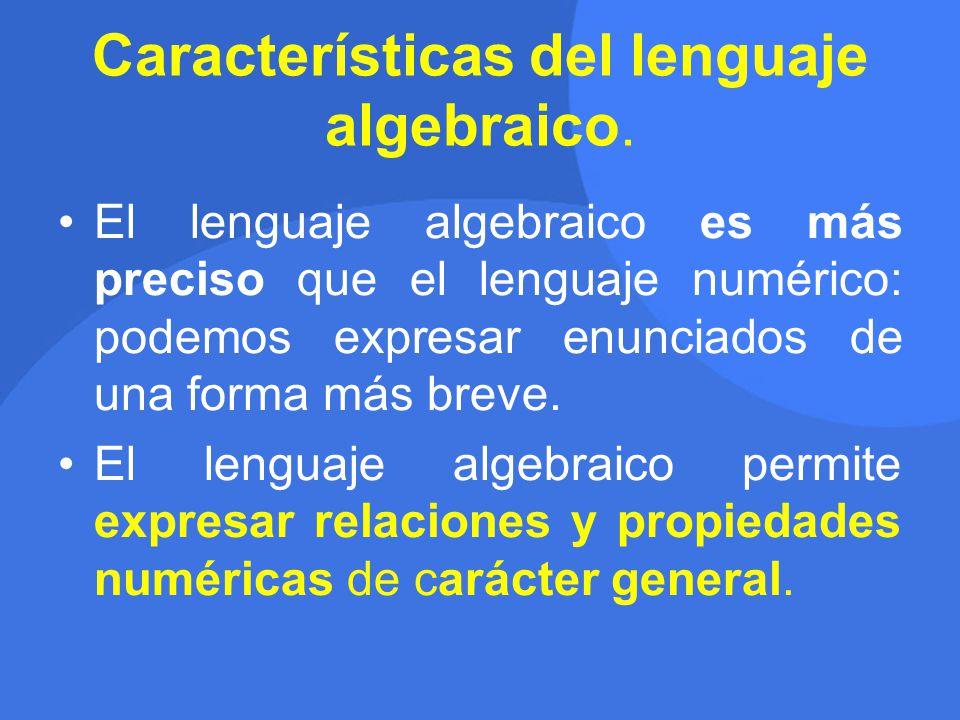 Características del lenguaje algebraico.