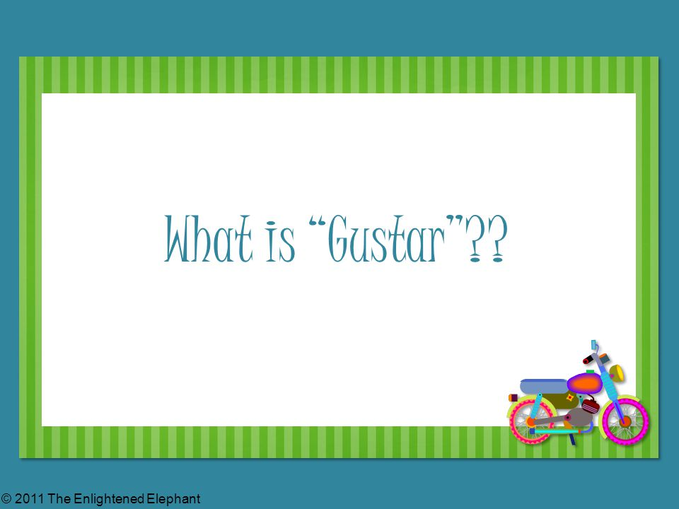 What is Gustar © 2011 The Enlightened Elephant