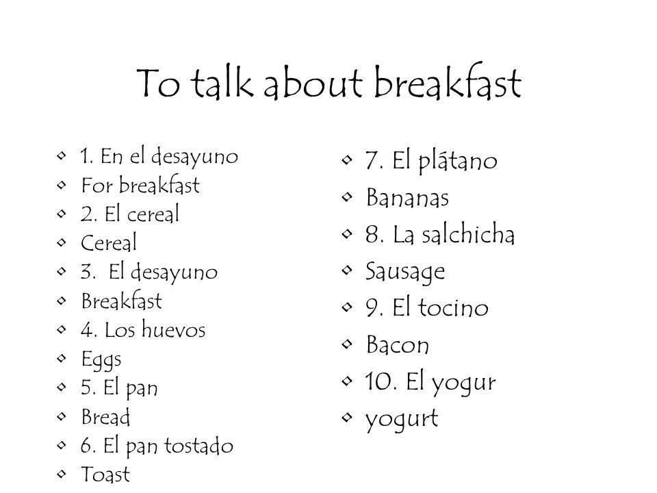 To talk about breakfast 1. En el desayuno For breakfast 2.