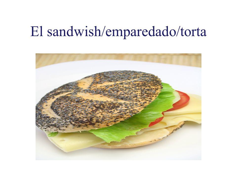 El sandwish/emparedado/torta