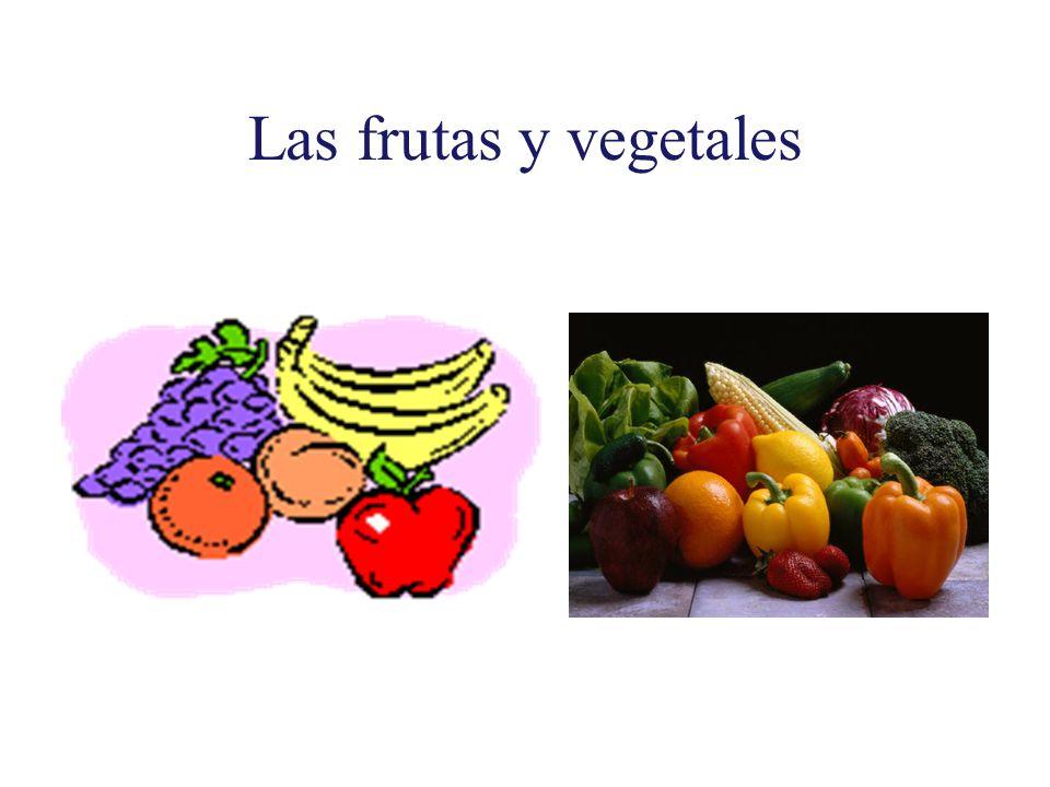 Las frutas y vegetales