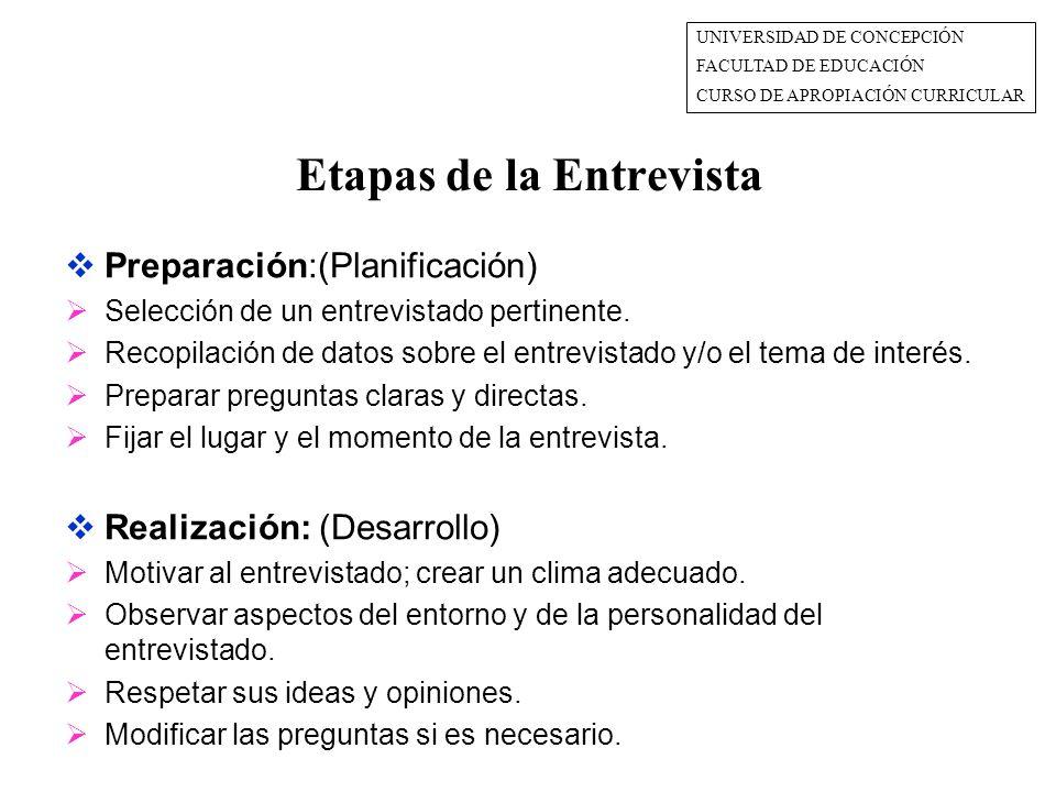 Etapas de la Entrevista  Preparación:(Planificación)  Selección de un entrevistado pertinente.