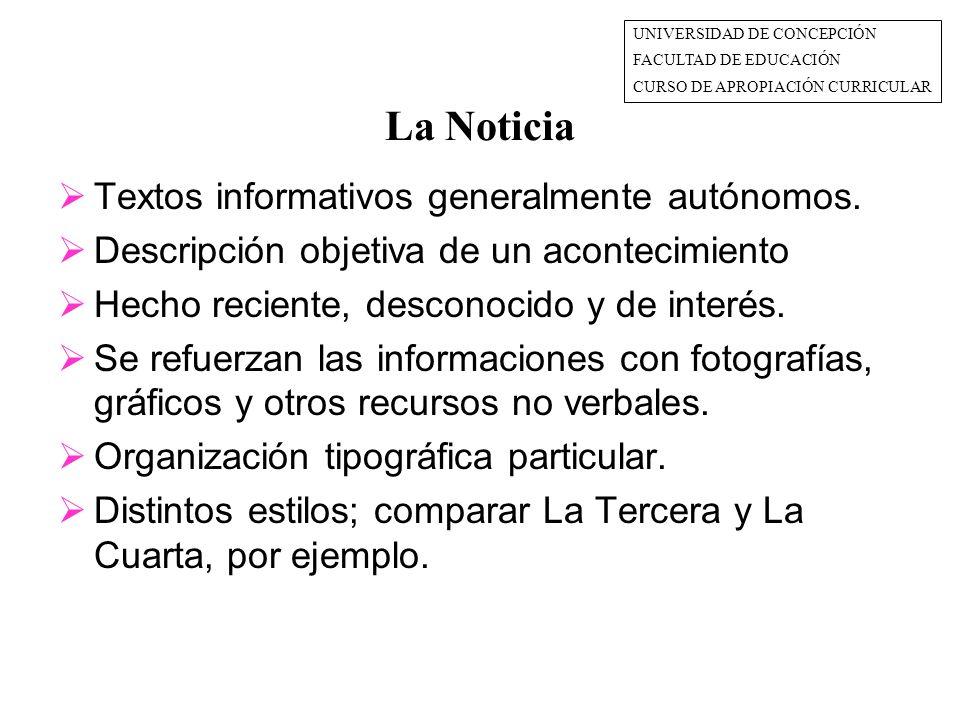 La Noticia  Textos informativos generalmente autónomos.
