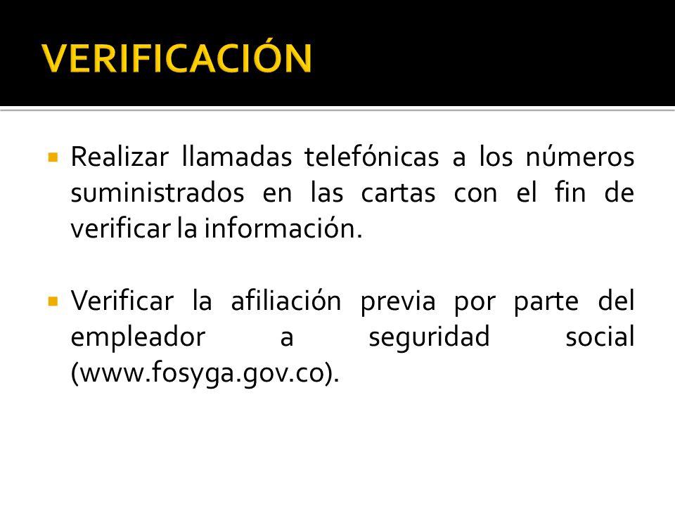  Realizar llamadas telefónicas a los números suministrados en las cartas con el fin de verificar la información.