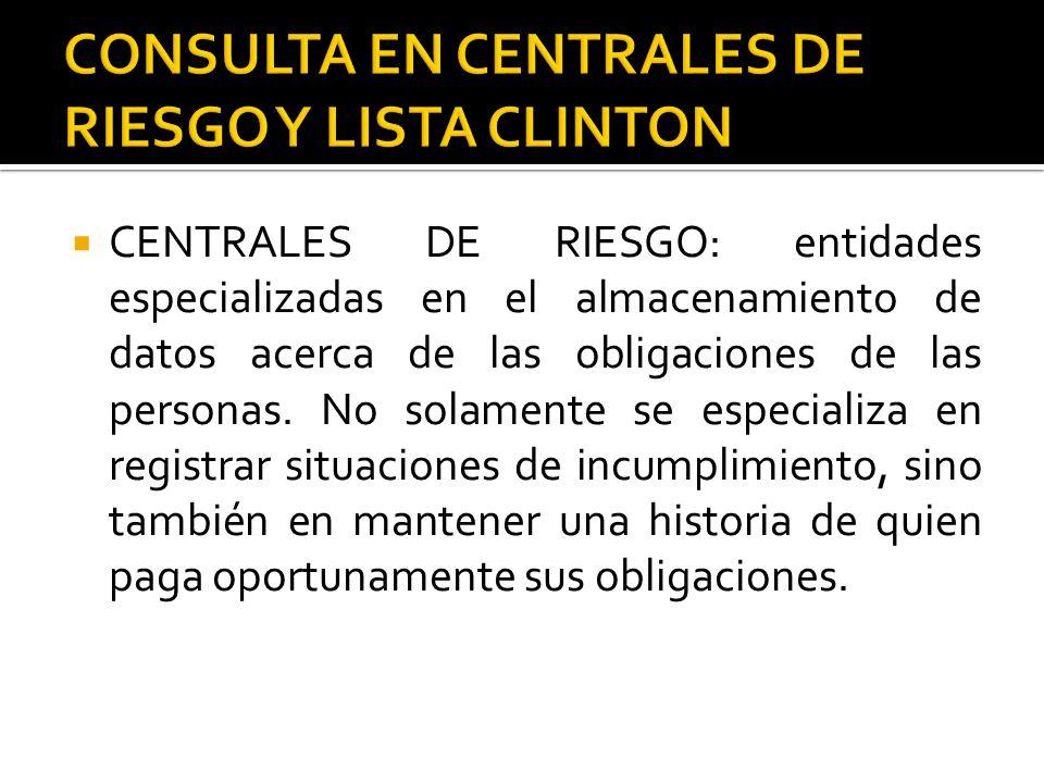  CENTRALES DE RIESGO: entidades especializadas en el almacenamiento de datos acerca de las obligaciones de las personas.