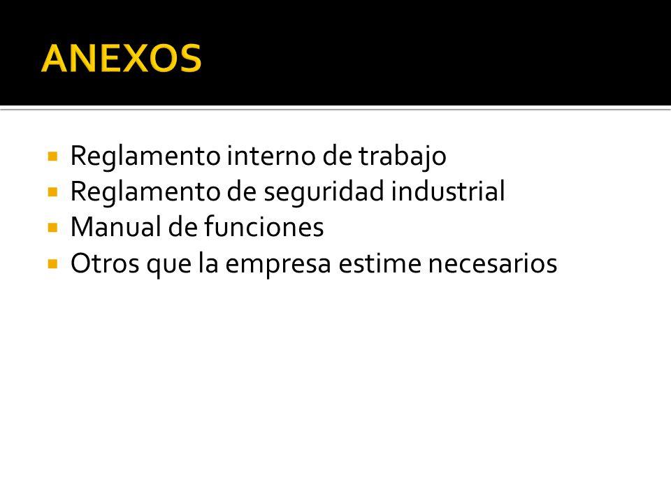  Reglamento interno de trabajo  Reglamento de seguridad industrial  Manual de funciones  Otros que la empresa estime necesarios