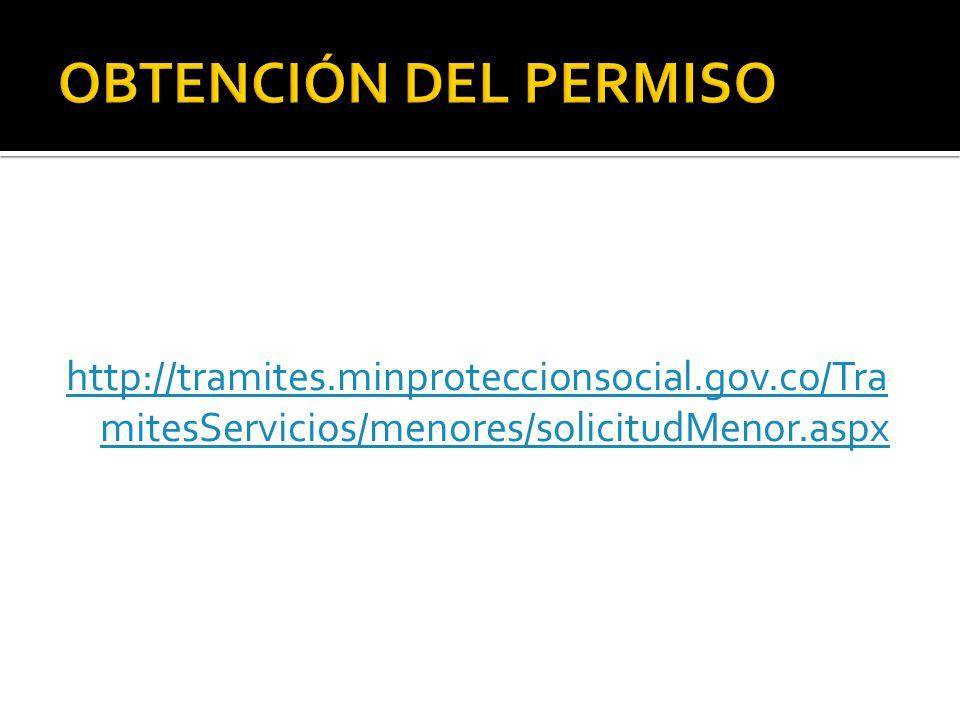 http://tramites.minproteccionsocial.gov.co/Tra mitesServicios/menores/solicitudMenor.aspx