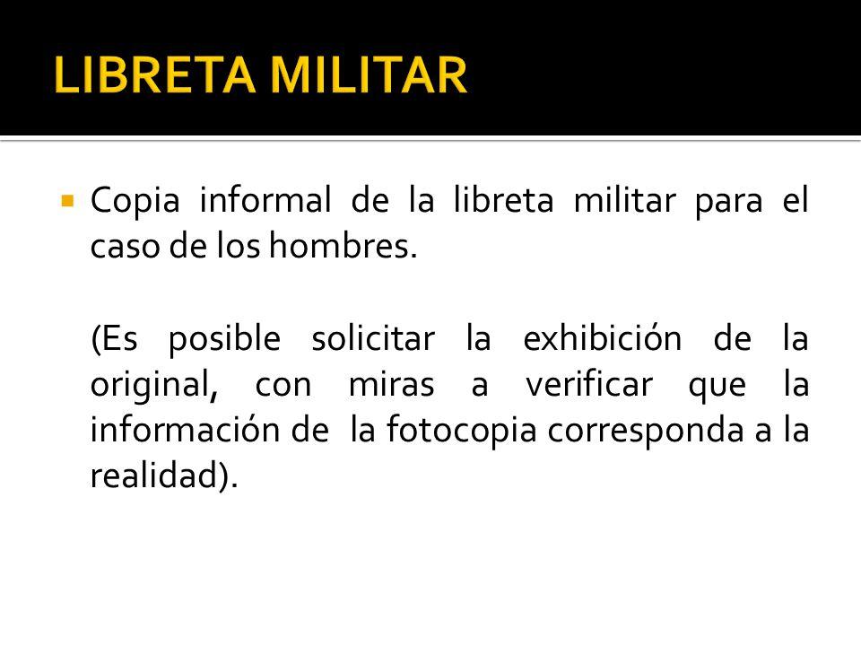  Copia informal de la libreta militar para el caso de los hombres.
