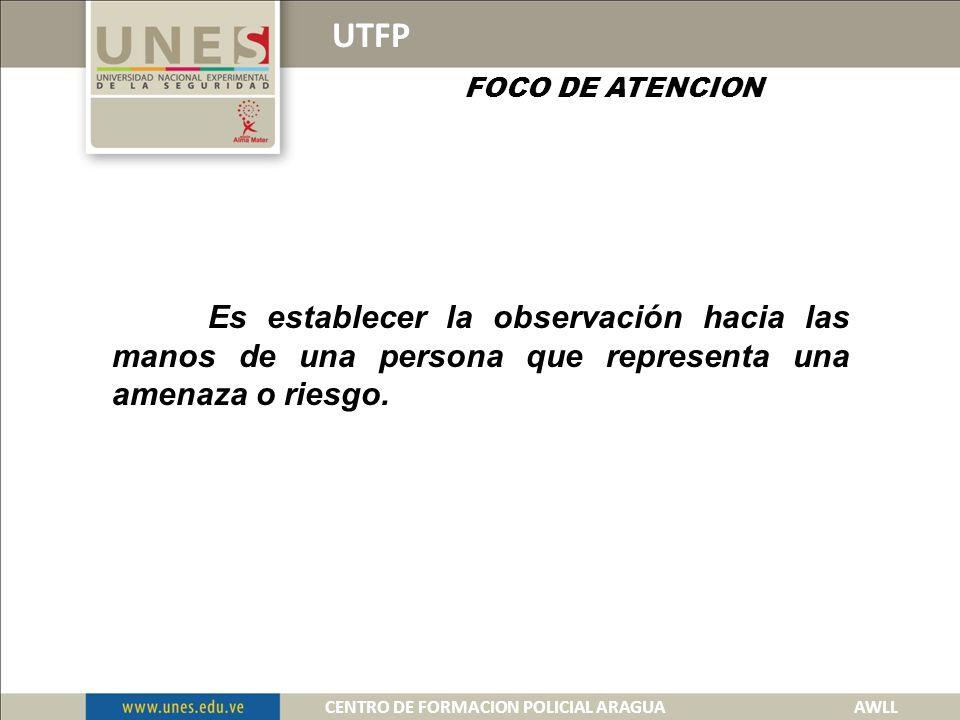 UTFP AREA DE RESPONSABILIDAD CENTRO DE FORMACION POLICIAL ARAGUA AWLL