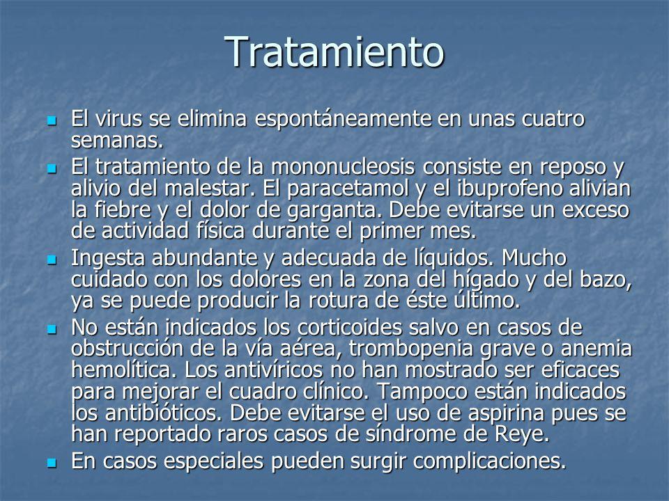 Tratamiento El virus se elimina espontáneamente en unas cuatro semanas.