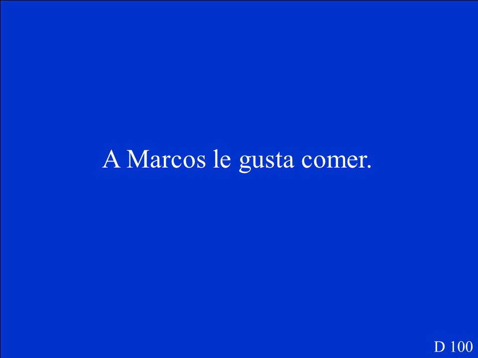 Write a sentence to say what Marcos likes to do: Marcos: D 100