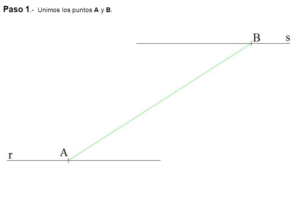 Paso 1.- Unimos los puntos A y B.