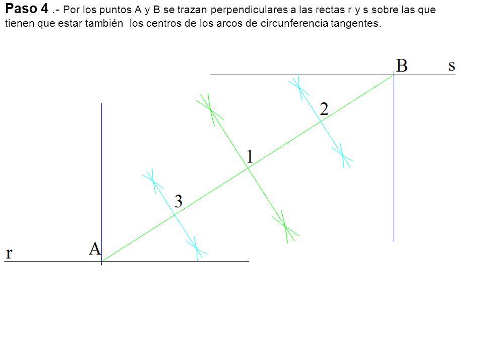 Paso 4.- Por los puntos A y B se trazan perpendiculares a las rectas r y s sobre las que tienen que estar también los centros de los arcos de circunferencia tangentes.