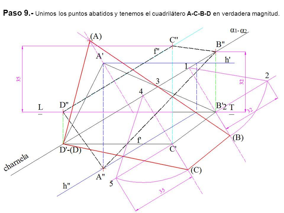 Paso 9.- Unimos los puntos abatidos y tenemos el cuadrilátero A-C-B-D en verdadera magnitud.