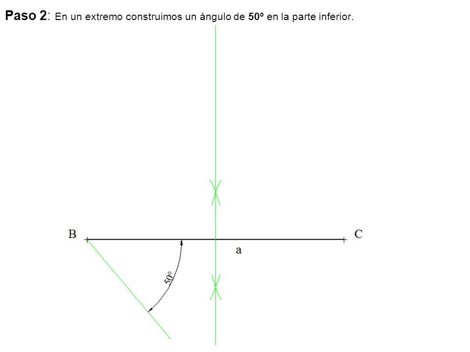 Paso 2: En un extremo construimos un ángulo de 50º en la parte inferior.