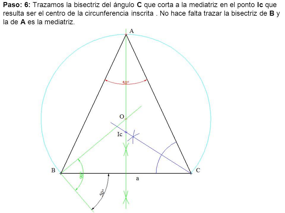 Paso: 6: Trazamos la bisectriz del ángulo C que corta a la mediatriz en el ponto Ic que resulta ser el centro de la circunferencia inscrita.
