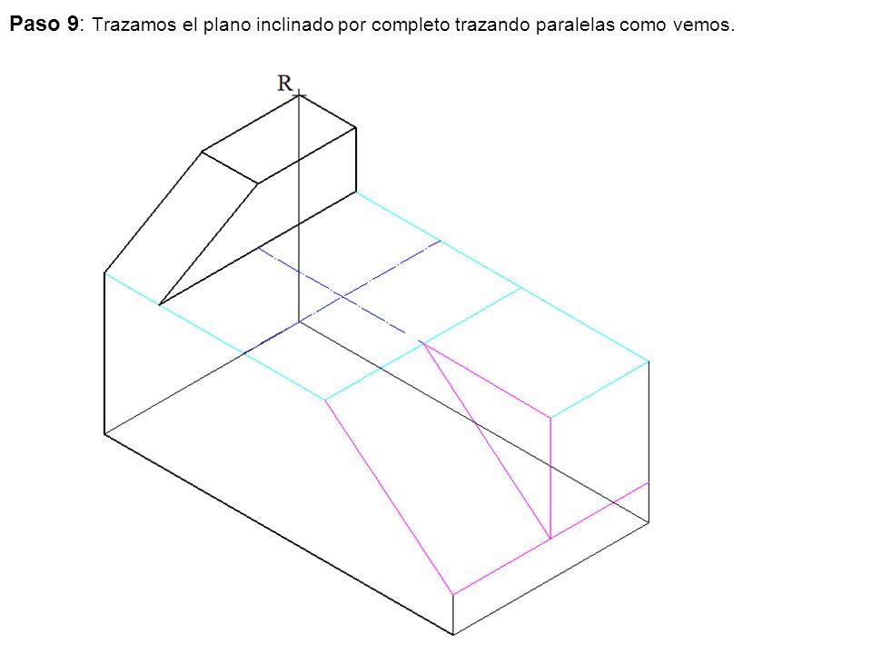 Paso 9: Trazamos el plano inclinado por completo trazando paralelas como vemos.
