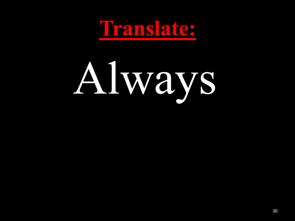 Translate: Always 30