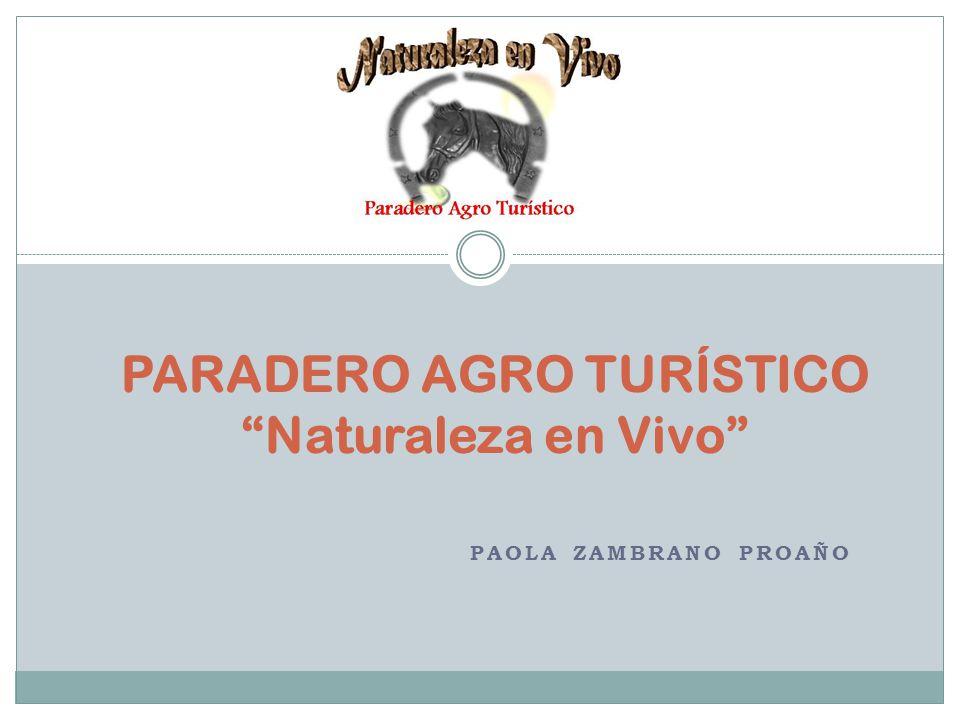 PAOLA ZAMBRANO PROAÑO PARADERO AGRO TURÍSTICO Naturaleza en Vivo