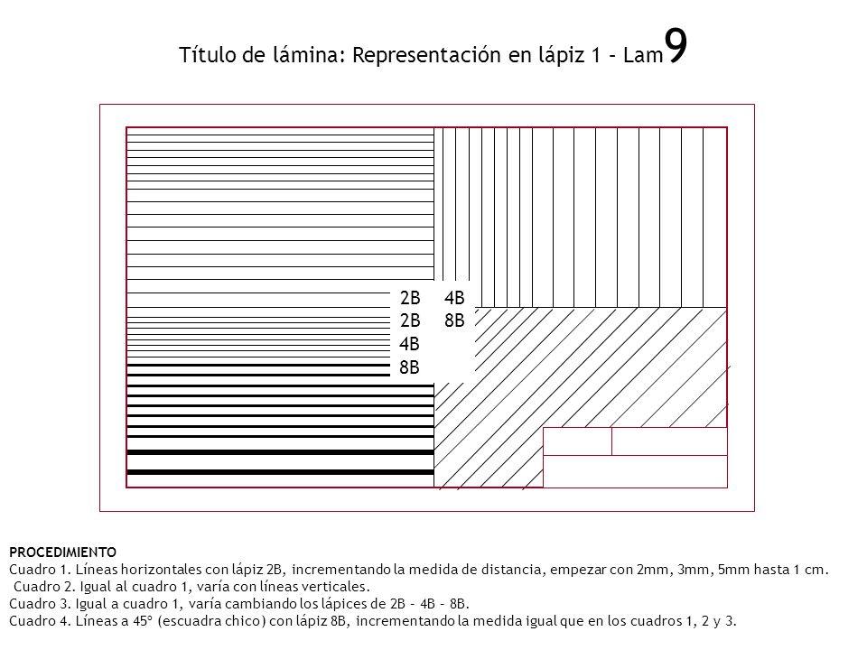 Título de lámina: Representación en lápiz 1 – Lam 9 PROCEDIMIENTO Cuadro 1. Líneas horizontales con lápiz 2B, incrementando la medida de distancia, em