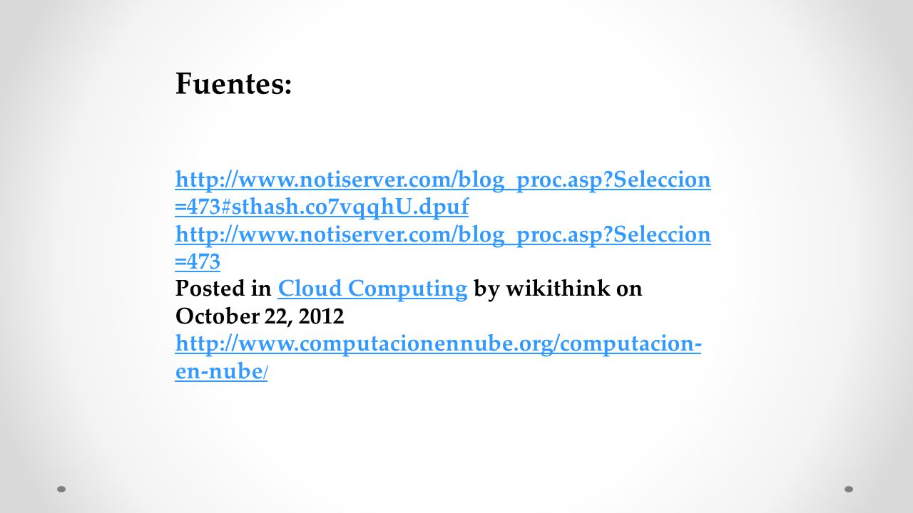 Seleccion =473#sthash.co7vqqhU.dpuf   Seleccion =473 Posted in Cloud Computing by wikithink on October 22, 2012Cloud Computing   en-nube / Fuentes: