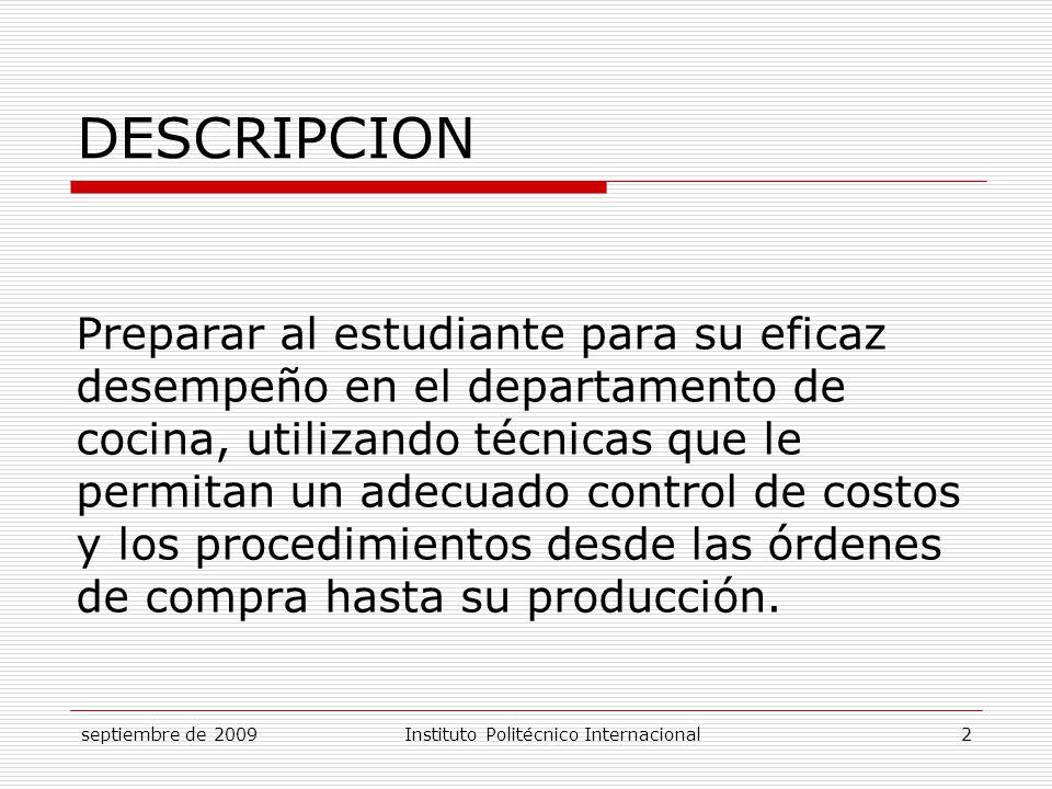 septiembre de 2009Instituto Politécnico Internacional 23 CONTROL DE PORCIONES  Relación entre máquinas (Recursos Tecnológicos y materia prima).
