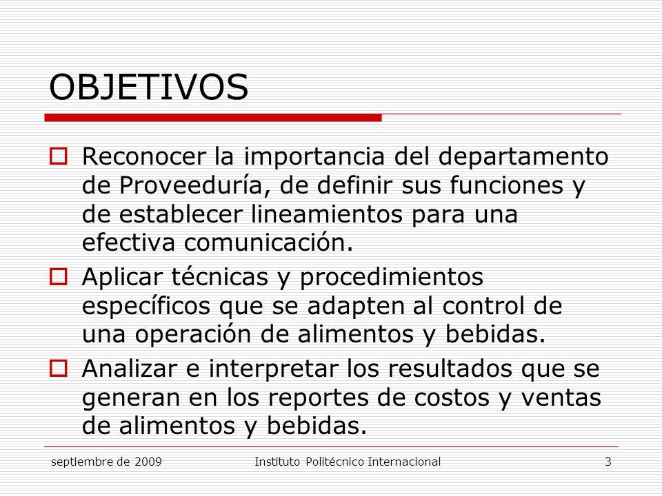 septiembre de 2009Instituto Politécnico Internacional 4 TEMATICA 1.Definiciones y propósito del control de alimentos y bebidas.