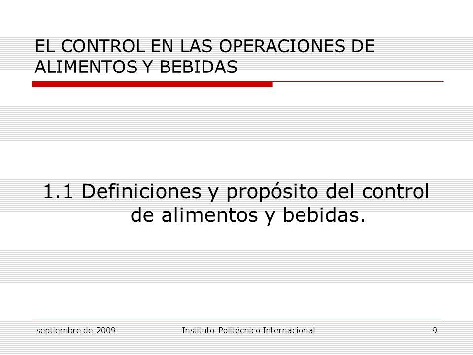 septiembre de 2009Instituto Politécnico Internacional 20 CONTROL DE MATERIALES Recursos Humanos Recursos Materiales Recursos Tecnológicos Control de Calidad Control de Servicio Control de Porciones