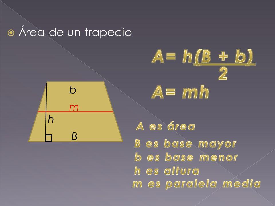  Área de un trapecio h b B m