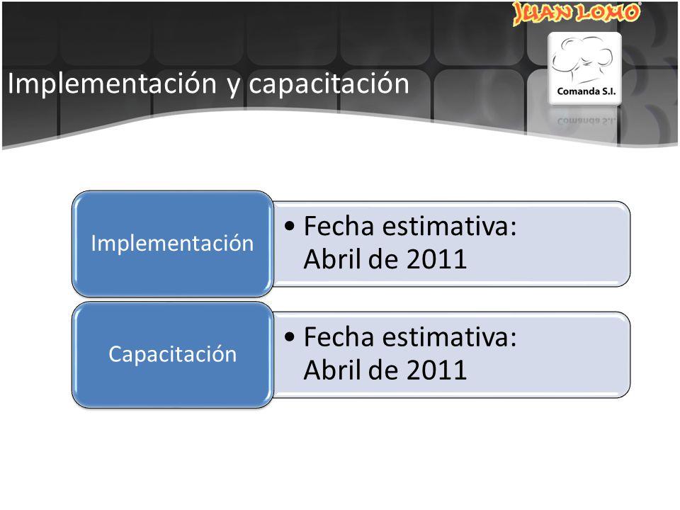 Implementación y capacitación Fecha estimativa: Abril de 2011 Implementación Fecha estimativa: Abril de 2011 Capacitación