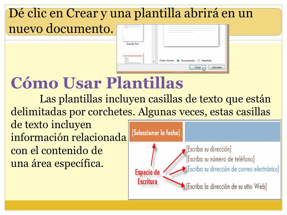 Dé clic en Crear y una plantilla abrirá en un nuevo documento. Cómo Usar Plantillas Las plantillas incluyen casillas de texto que están delimitadas po