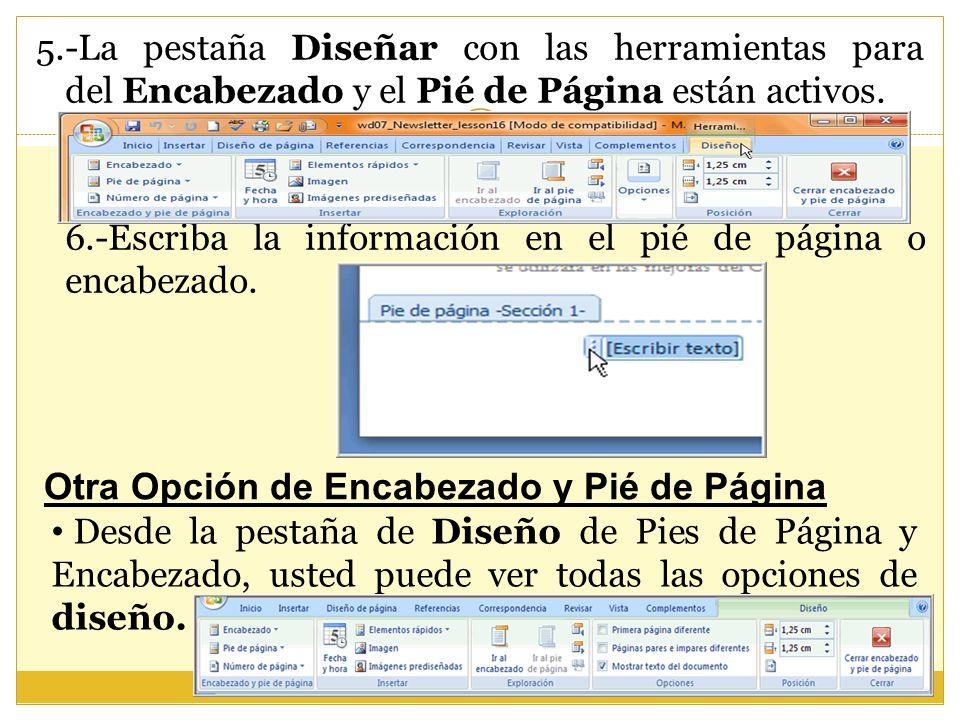 5.-La pestaña Diseñar con las herramientas para del Encabezado y el Pié de Página están activos. 6.-Escriba la información en el pié de página o encab