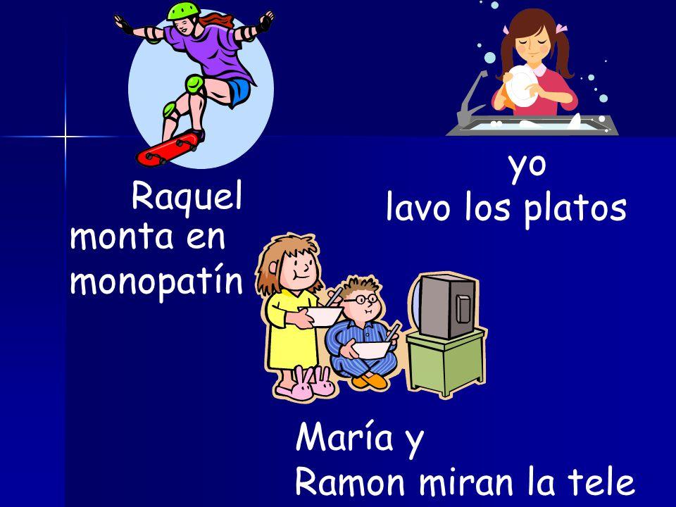 Raquel María y Ramon yo monta en monopatín lavo los platos miran la tele