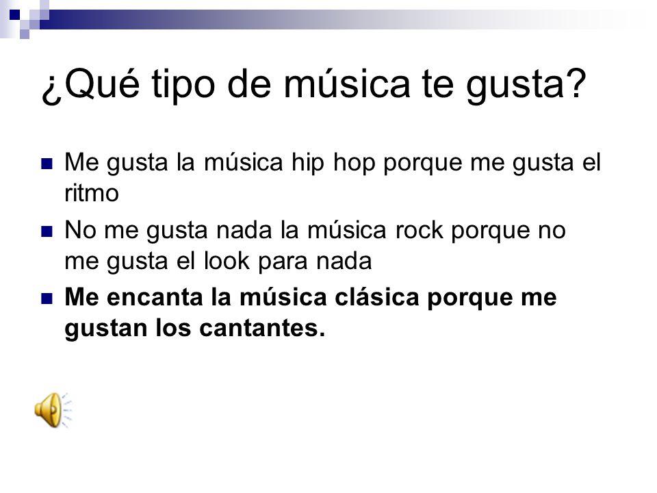 ¿Qué tipo de música te gusta.