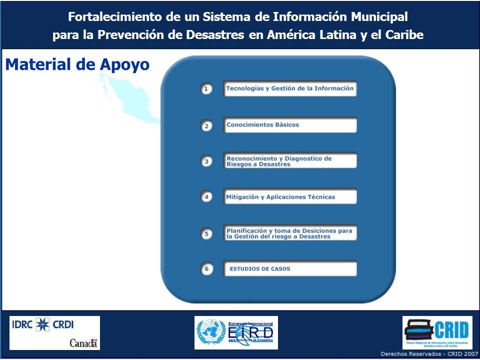 Fortalecimiento de un Sistema de Información Municipal para la Prevención de Desastres en América Latina y el Caribe Material de Apoyo