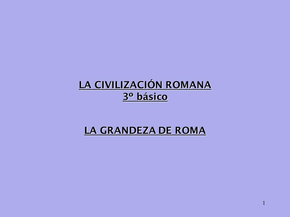 1 LA CIVILIZACIÓN ROMANA 3º básico LA GRANDEZA DE ROMA