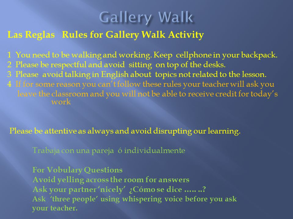 Las Reglas Rules for Gallery Walk Activity 1 You need to be walking and working.